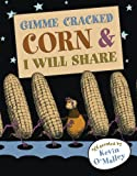 Gimme Cracked Corn and I Will Share (0802723624) by O'Malley, Kevin