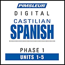 Castilian Spanish Phase 1, Unit 01-05: Learn to Speak and Understand Castilian Spanish with Pimsleur Language Programs Audiobook by  Pimsleur Narrated by  Pimsleur