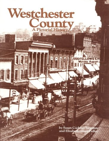 Westchester County  A Pictorial History, Swanson,