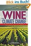 Wine and Climate Change: Winemaking i...
