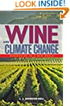 Wine and Climate Change: Winemaking i...