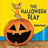 The Halloween Play (Laura Geringer Books) (0061357960) by Bond, Felicia