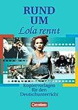 """Rund um ... - Sekundarstufe II: Rund um """"Lola rennt"""": Kopiervorlagen für den Deutschunterricht in der Oberstufe. Kopiervorlagen"""