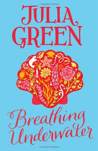 Buy BREATHING UNDERWATER by Julia Green