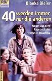 40 werden immer nur die andern: Neues aus dem Tagebuch der frommen Hausfrau - Bianka Bleier