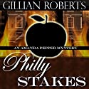 Philly Stakes: An Amanda Pepper Mystery (       UNABRIDGED) by Gillian Roberts Narrated by Susan Denaker