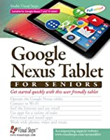 Google Nexus Tablet for Seniors: Get Started Quickly with This User Friendly Tablet