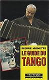 echange, troc Pierre Monette - Le guide du tango