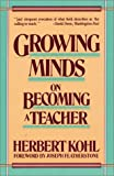 Growing Minds (0061320897) by Kohl, Herbert R.