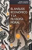 El análisis económico y la filosofía moral (Economia) (Spanish Edition)