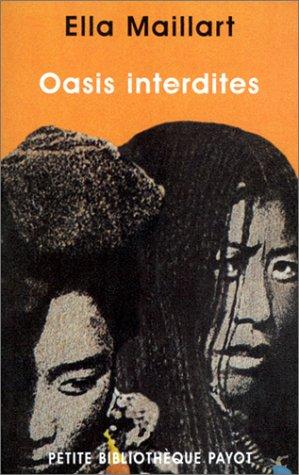 Oasis interdites : De Pékin au Cachemire, Une femme au travers de l'Asie centrale en 1935