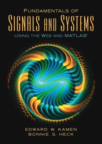 Fundamentals of Signals and Systems Using the Web and...