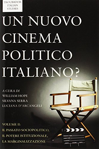 Un Nuovo Cinema Politico Italiano? Volume II (Troubador Italian Studies)