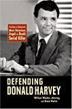 img - for Defending Donald Harvey: The Case of America's Most Notorious Angel-of-Death Serial Killer book / textbook / text book