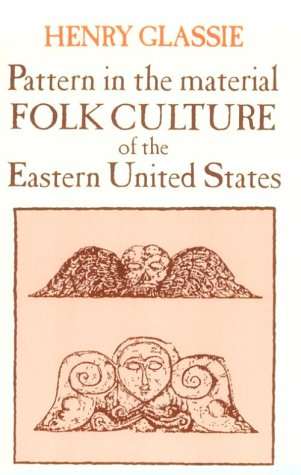 Image for Pattern in the Material Folk Culture of the Eastern United States (Folklore and Folklife)