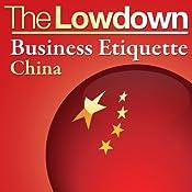 The Lowdown: Business Etiquette - China | [Florian Loloum]