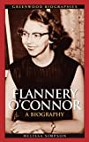 Image of Flannery O'Connor: A Biography (Greenwood Biographies)