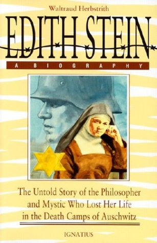 Image for Edith Stein: A Biography/the Untold Story of the Philosopher and Mystic Who Lost Her Life in the Death Camps of Auschwitz