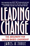 Leading Change: The Argument for Values-Based Leadership