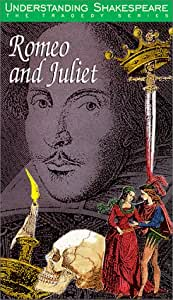Understanding Shakespeare: Romeo and Juliet [VHS]