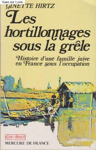 Les hortillonnages sous la grêle (Histoire d'une famille juive sous l'Occupation)