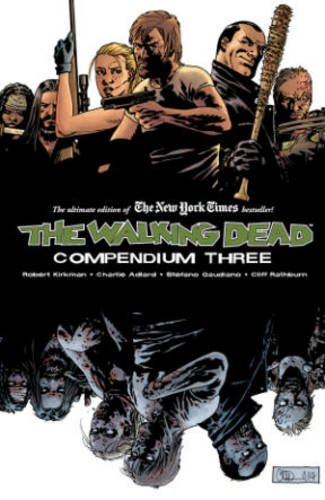 The Walking Dead Compendium Volume 3 (Walking Dead Compendium Tp) [Paperback]