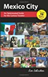 Mexico CIty: An Opinionated Guide for...