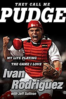 Book Cover: They Call Me Pudge: My Life Playing the Game I Love