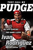 img - for They Call Me Pudge: My Life Playing the Game I Love book / textbook / text book