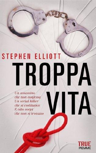 Stephen Elliott - Troppa vita