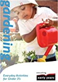Gardening: Everyday Activities for Under 3's (Everything Early Years Activity Books)