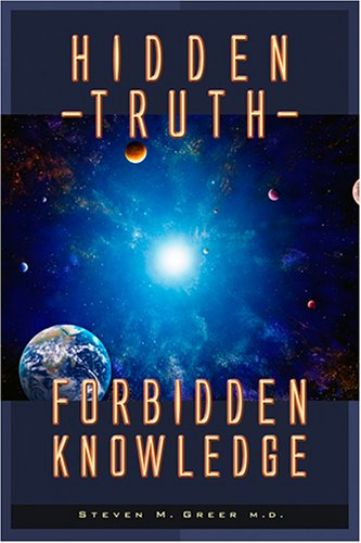 Hidden Truth: Forbidden Knowledge: Steven M. Greer: 9780967323824: Amazon.com: Books