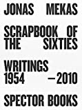 Jonas Mekas; Scrapbook of the Sixties: Writings 1954 - 2010