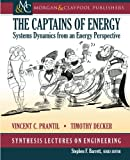 img - for The Captains of Energy: Systems Dynamics from an Energy Perspective (Synthesis Lectures on Engineering) book / textbook / text book
