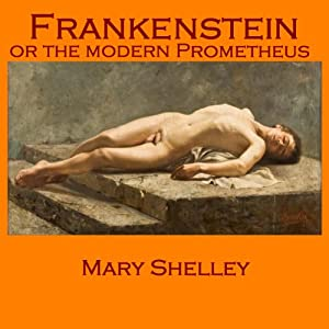 Frankenstein: Or the Modern Prometheus | [Mary Shelley]