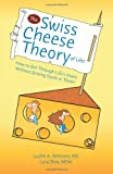 Judith Belmont The Swiss Cheese Theory of Life