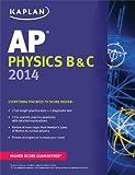 Kaplan AP Physics B & C 2014 (Kaplan Test Prep)