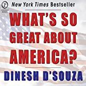 What's So Great About America | [Dinesh D'Souza]