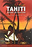 Tahiti Beyond the Postcard: Power, Place, and Everyday Life (Culture, Place, and Nature)