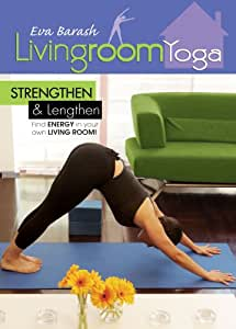 Living Room Yoga: Strengthen And Lengthen