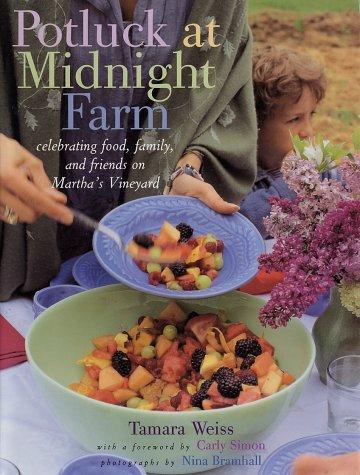 Potluck at Midnight Farm: Celebrating Food, Family, and Friends on Martha's Vineyard