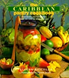 : The Caribbean Pantry Cookbook: Condiments and Seasonings from the Land of Spice and Sun