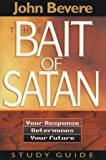 The Bait of Satan: Your Response Determines Your Future (Study Guide) (0884194477) by Bevere, John