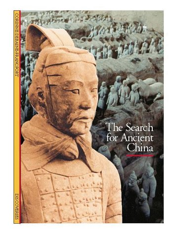 Discoveries: Search for Ancient China (Discoveries (Abrams)), Corinne Debaine-Francfort