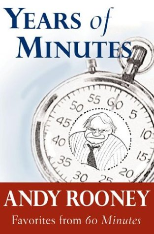 Years of Minutes: The Best of Rooney from 60 Minutes, ANDY ROONEY