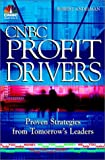 img - for CNBC Profit Drivers: Proven Strategies from Market Leaders book / textbook / text book