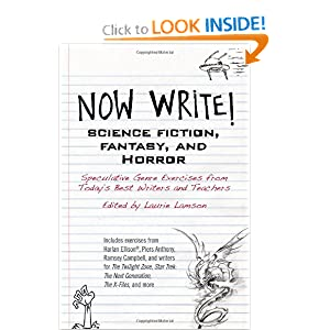 Now Write! Science Fiction, Fantasy and Horror: Speculative Genre Exercises from Today's Best Writers and... by Laurie Lamson