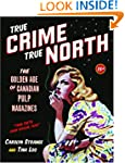 True Crime, True North: The Golden Ag...