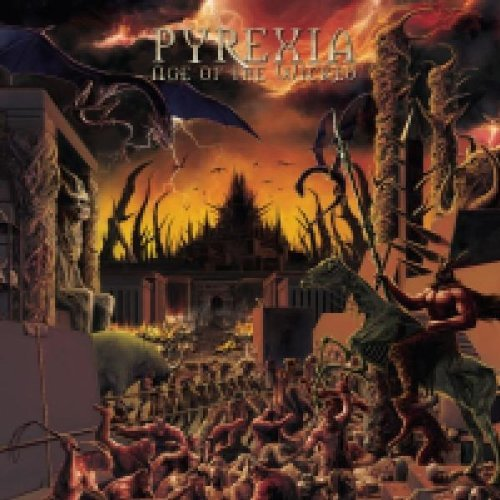 Age of the Wicked By Pyrexia (2007-07-30)
