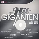 Die Hit Giganten - Die Hits 2000-2010 [Explicit]